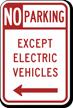 No Parking Except Electric Vehicle Left Arrow Sign