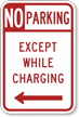 No Parking Except While Charging Left Arrow Sign