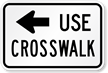 Use Left Arrow Crosswalk Road Traffic Sign