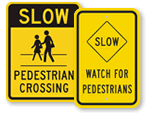 Slow Down For Pedestrian Signs