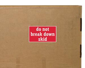 Do Not Break Down Skid Label