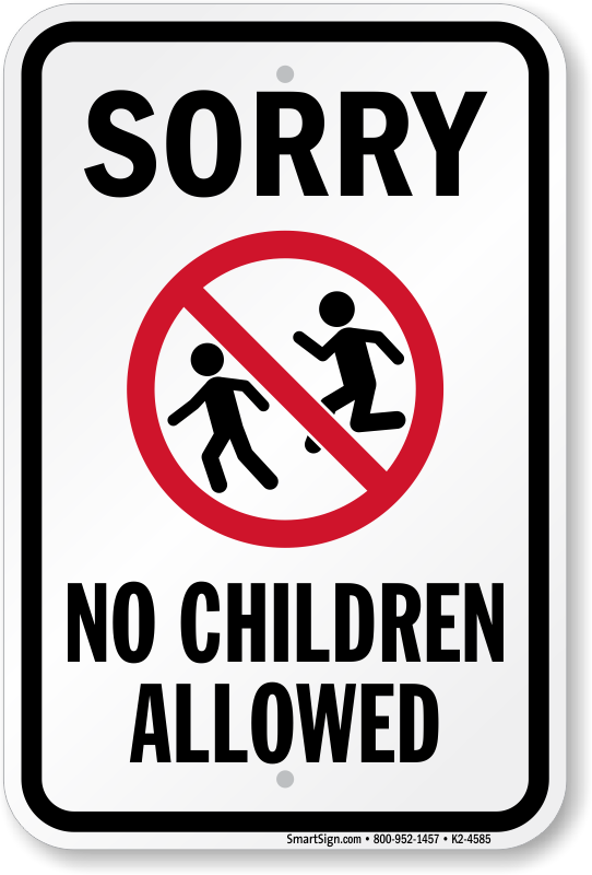 Sorry No Children Allowed Sign Sku K2 4585
