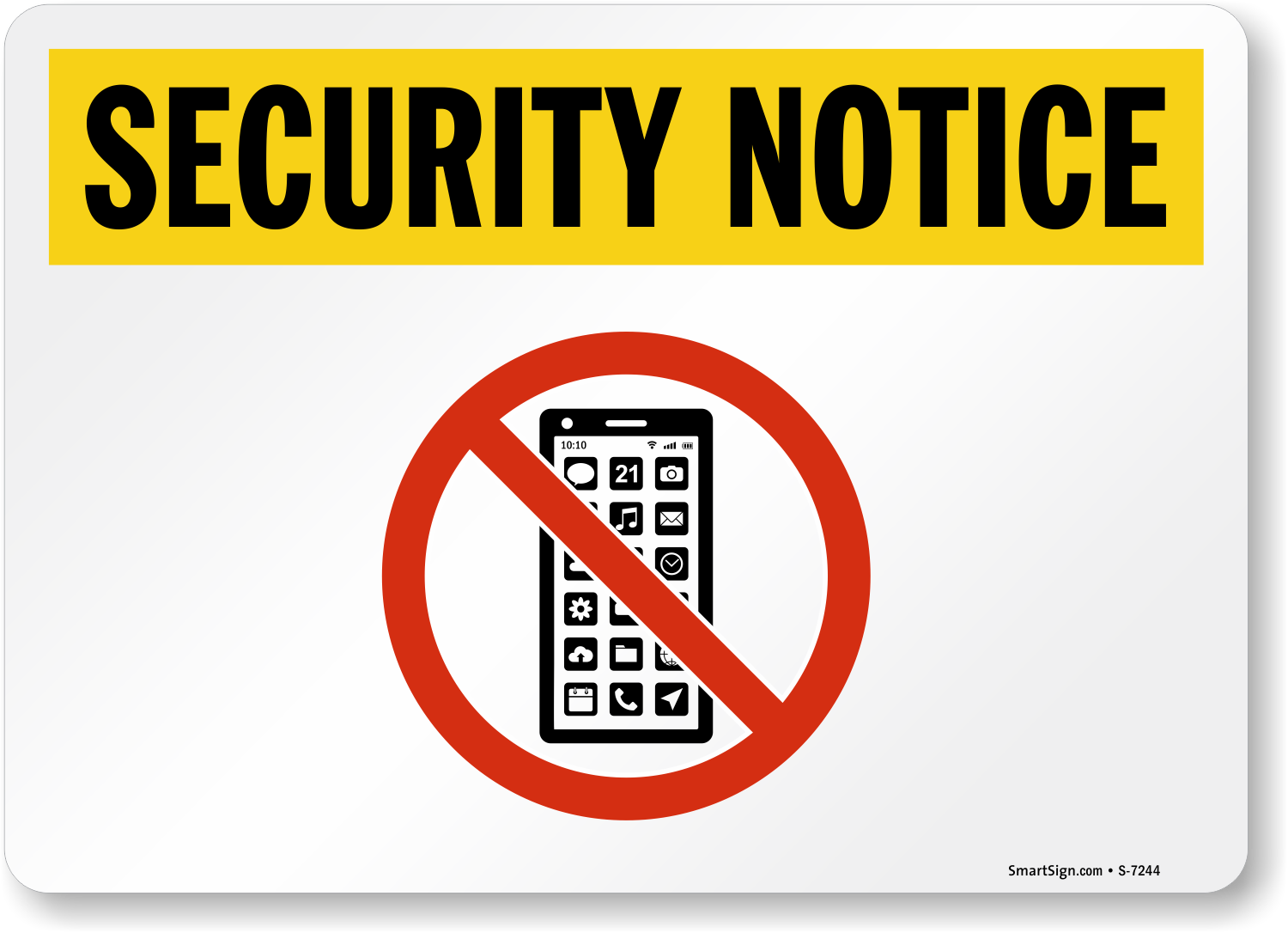 No Cell Phone Security Notice Sign Sku S 7244