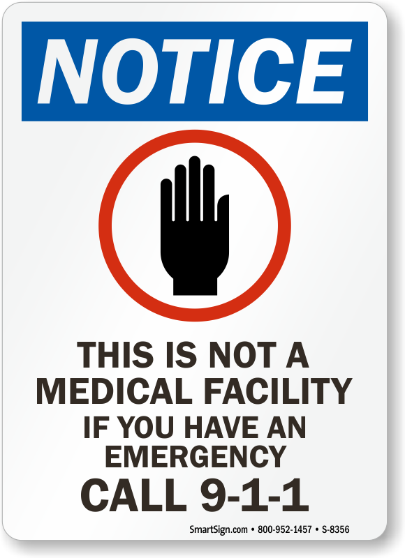 Notice Sign Not A Medical Facility If Emergency Call
