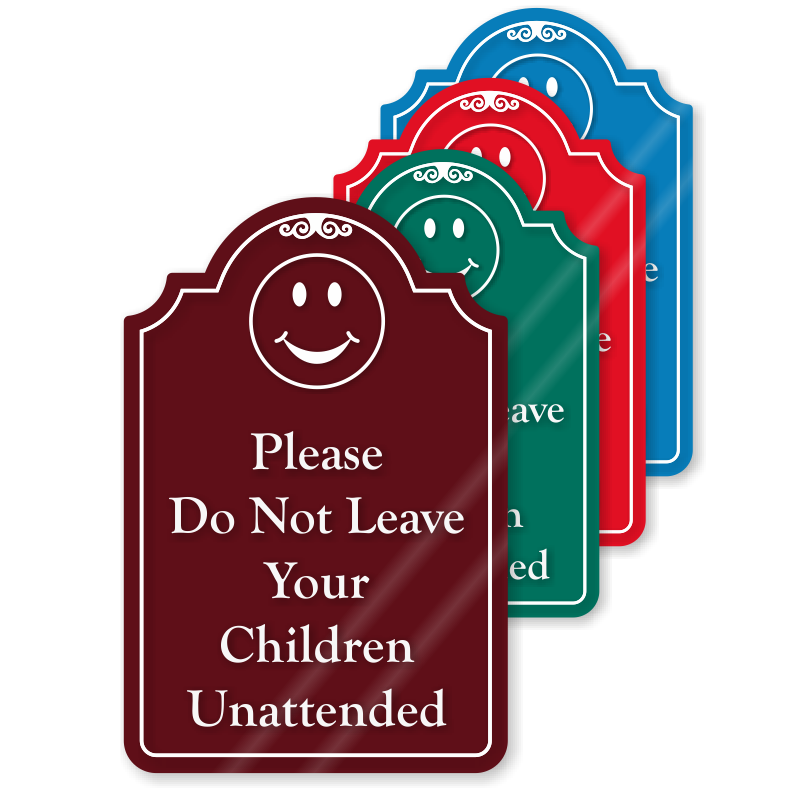 Do Not Leave Children Unattended Showcase Sign Sku Se 7049