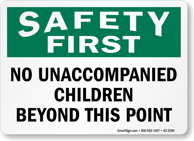 Safety First No Unaccompanied Children Sign Sku S2 2290