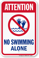 Attention No Swimming Alone Pool Sign