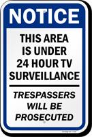 Notice Surveillance Trespassers Prosecuted Sign