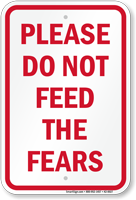 Please Do Not Feed The Fears Sign