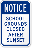 School Grounds Closed After Sunset Notice Sign