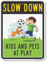 Kids and Pets at Play Slow Down Sign