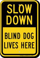 Slow Down Blind Dog Lives Here Sign