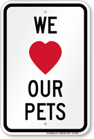 We Love Our Pets And Dogs Sign