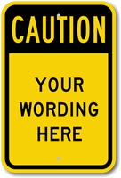 Custom Caution Sign