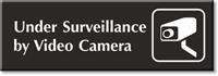 Under Surveillance By Video Camera Engraved Door Sign