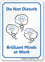Do Not Disturb, Brilliant Minds Work Sign