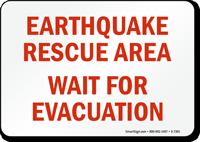 Earthquake Rescue Area, Wait For Evacuation Emergency Sign
