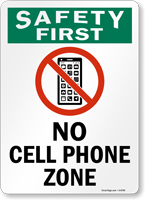 No Cell Phone Zone Safety First Sign