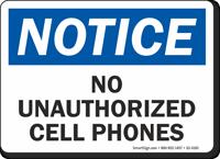 No Unauthorized Cell Phones OSHA Notice Sign