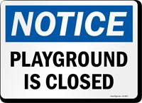 Playground Is Closed OSHA Notice Sign