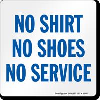 No Shirt Shoes Service Sign