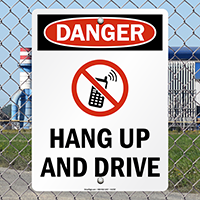 Hang Up And Drive Danger Sign