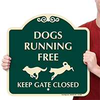 Keep Gate Closed Dogs Running Free SignatureSign