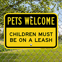 Pets Welcome - Children Must Be On A Leash Sign