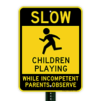 Slow- Children Playing,Funny Kids At Play Sign