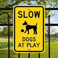 Drive Slow Dogs Play Sign