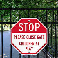 STOP Please Close Gate Children At Play Sign