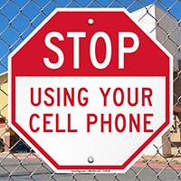 Stop Your Cell Phone Sign