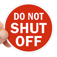 Do Not Shut Off Label