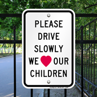Drive Slowly Love Sign