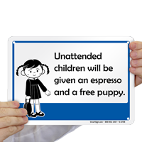 Unattended Children Will Be Given an Espresso and a Puppy Sign
