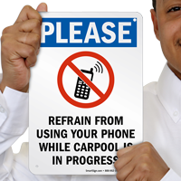 Refrain From Using Phone While Carpool Is In Progress Sign