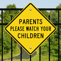Parents Please Watch Your Children Sign