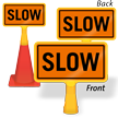 Slow ConeBoss Sign