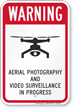 Aerial Photography Video Surveillance Drone Warning Sign