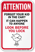 Forgot Kid In Car Look Before Lock Sign