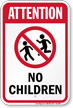 Attention No Children Sign