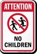 Attention No Children Sign