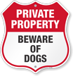 Beware Of Dogs Private Property Shield Sign