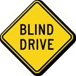 Blind Drive Diamond Shaped Sign