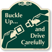 Buckle Up Drive Carefully Signature Sign