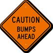 Bumps Ahead Caution Sign