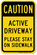Active Driveway Please Stay On Sidewalk Sign
