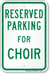 Parking Space Reserved For Choir Sign