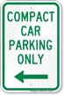 Compact Car Parking Only Left Arrow Sign