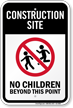 Construction Site No Children Sign